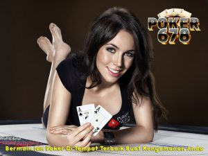 Bermain Idn Poker Di Tempat Terbaik