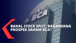 Kebijakan Stock Split dari BCA untuk Mendukung Perkembangan Pasar Modal